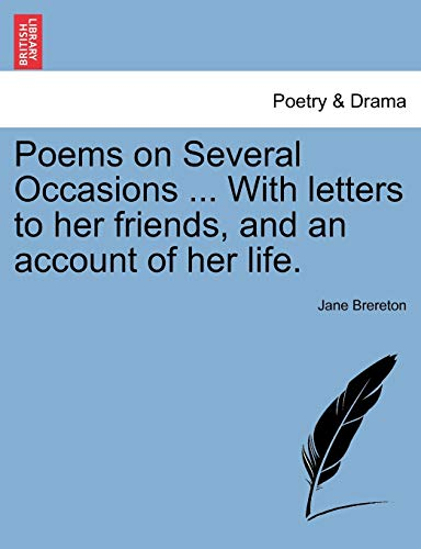 Poems on Several Occasions ... With letters to her friends, and an account of her life. - Brereton, Jane