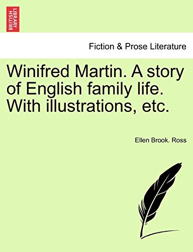 9781241139735: Winifred Martin. A story of English family life. With illustrations, etc.