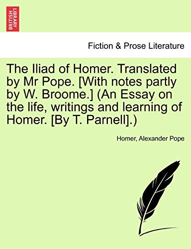 The Iliad of Homer, Translated by Mr. Pope, Volume II (1241139792) by Homer; Pope, Alexander