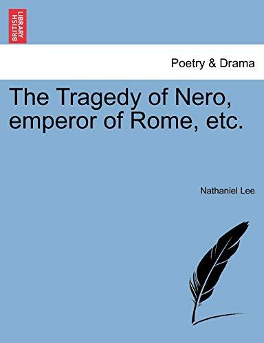 9781241143046: The Tragedy of Nero, emperor of Rome, etc.