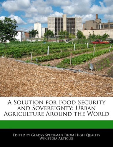 9781241146900: A Solution for Food Security and Sovereignty: Urban Agriculture Around the World