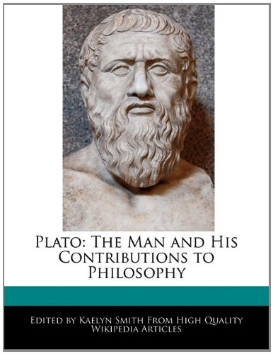 Plato: The Man and His Contributions to: Smith, Kaelyn