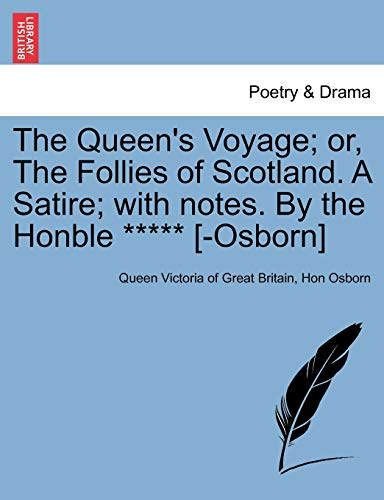 The Queen s Voyage; Or, the Follies: Queen Victoria of