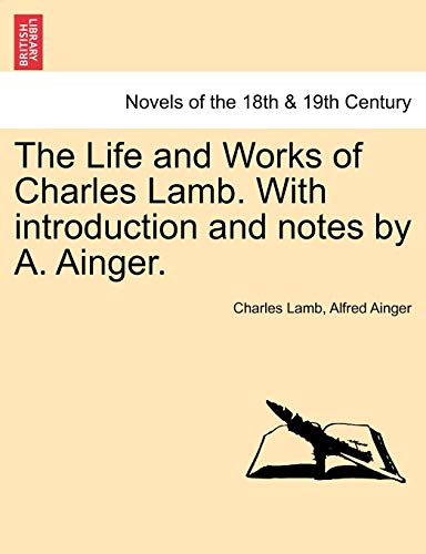 9781241154455: The Life and Works of Charles Lamb. with Introduction and Notes by A. Ainger.