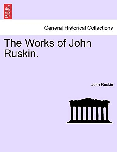 The Works of John Ruskin. (1241154546) by Ruskin, John