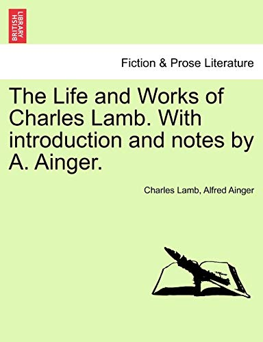 9781241154677: The Life and Works of Charles Lamb. With introduction and notes by A. Ainger.