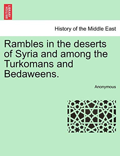 9781241155827: Rambles in the deserts of Syria and among the Turkomans and Bedaweens.
