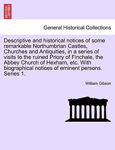 Descriptive and Historical Notices of Some Remarkable: William Gibson