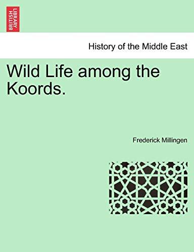 9781241158101: Wild Life among the Koords.