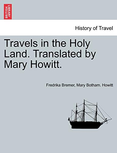 9781241158149: Travels in the Holy Land. Translated by Mary Howitt.