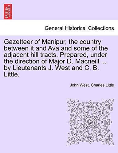 Gazetteer of Manipur, the Country Between It: John West, Charles