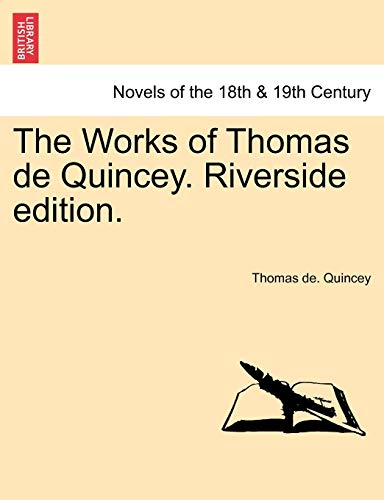 9781241160388: The Works of Thomas de Quincey. Riverside Edition.