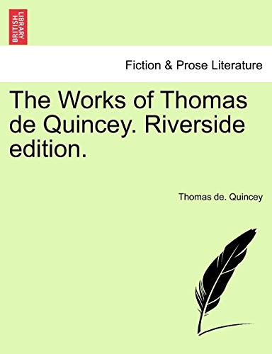 9781241160647: The Works of Thomas de Quincey. Riverside edition.