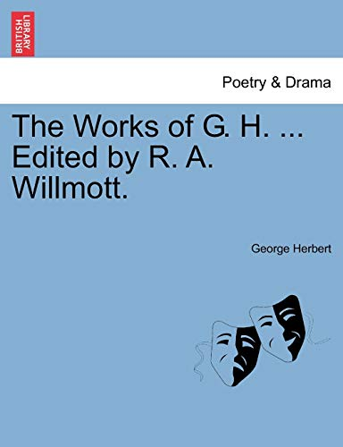 The Works of G. H. ... Edited by R. A. Willmott. (1241163812) by George Herbert
