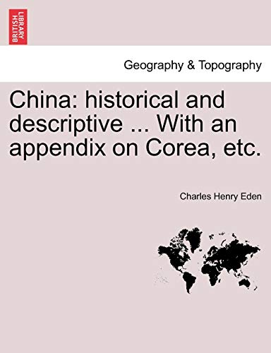 9781241165291: China: historical and descriptive ... With an appendix on Corea, etc.