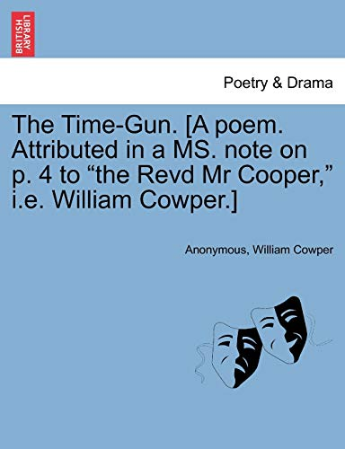 The Time-Gun. [a Poem. Attributed in a: Anonymous, William Cowper