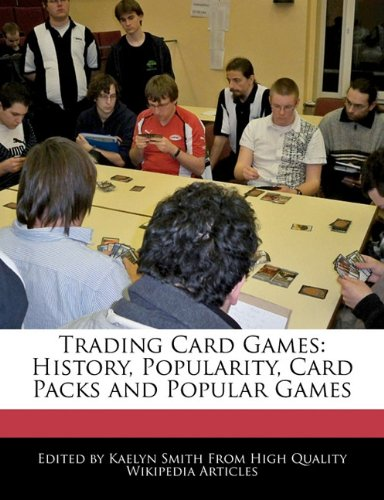 Trading Card Games: History, Popularity, Card Packs: Smith, Kaelyn
