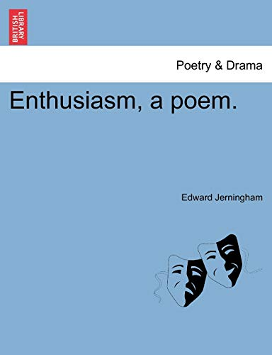 9781241166632: Enthusiasm, a poem.