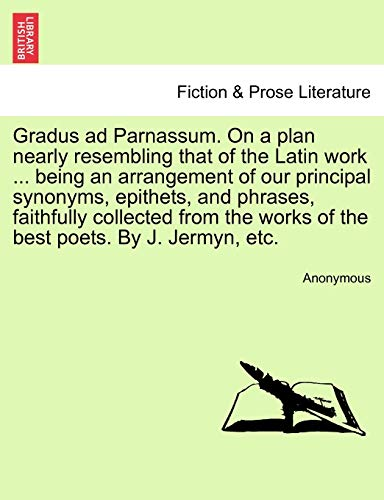 Gradus Ad Parnassum. on a Plan Nearly: Anonymous
