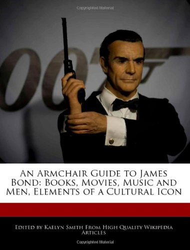 An Armchair Guide to James Bond: Books: Smith,Kaelyn (ed)