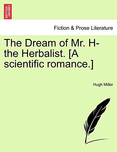 9781241171476: The Dream of Mr. H- the Herbalist. [A scientific romance.]