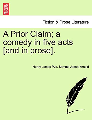 A Prior Claim; a comedy in five: Pye, Henry James