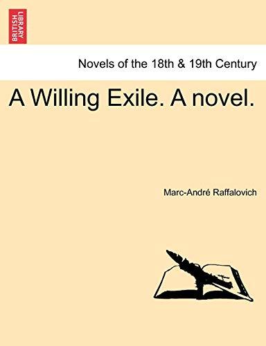 A Willing Exile. A novel. VOL. I: Raffalovich, Marc-André