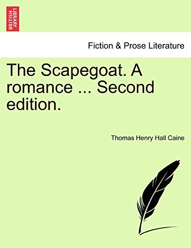 9781241181819: The Scapegoat. A romance ... Second edition.