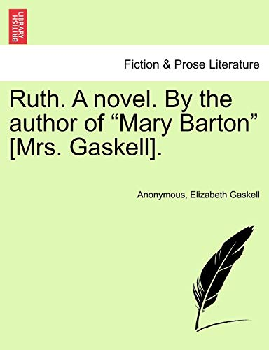 9781241186258: Ruth. A novel. By the author of Mary Barton [Mrs. Gaskell]. Vol. I