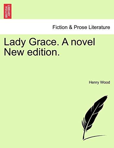 9781241186753: Lady Grace. A novel New edition.