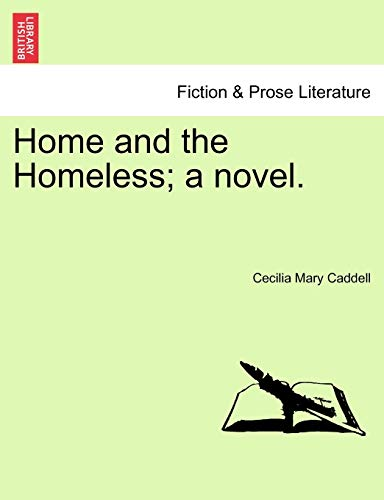 9781241186975: Home and the Homeless; a novel.
