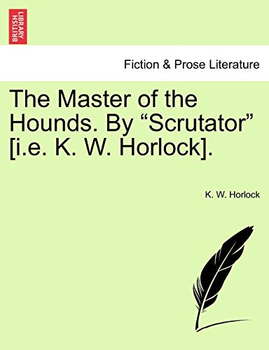 9781241187385: The Master of the Hounds. By