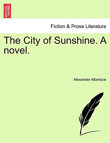 9781241189983: The City of Sunshine. A novel, vol. I (French Edition)