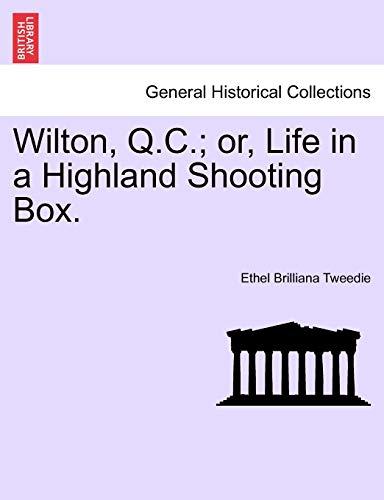 Wilton, Q.C.; Or, Life in a Highland Shooting Box. (Paperback) - Ethel Brilliana Tweedie