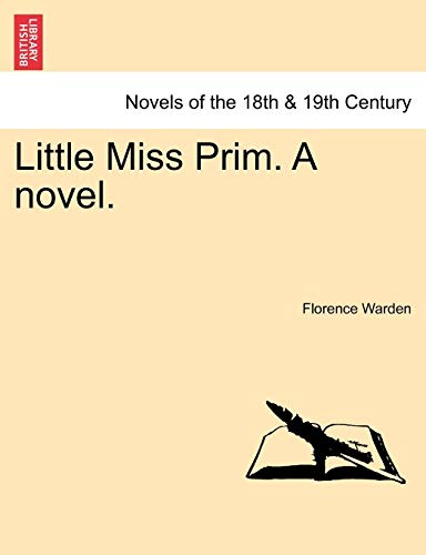 Little Miss Prim. a Novel.: Florence Warden