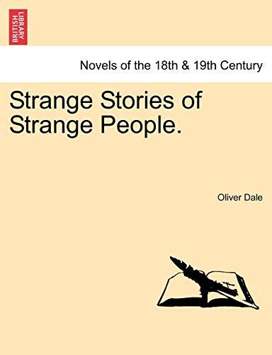 Strange Stories of Strange People. (Paperback): Oliver Dale