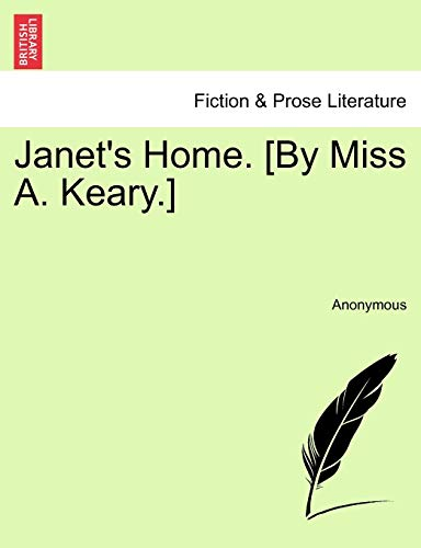Janet s Home. [By Miss A. Keary.] (Paperback) - Anonymous