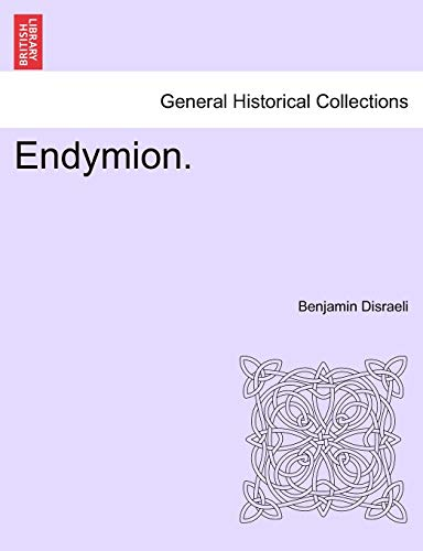 Endymion. - Benjamin Disraeli