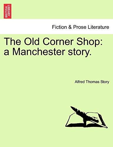 9781241196257: The Old Corner Shop: a Manchester story.