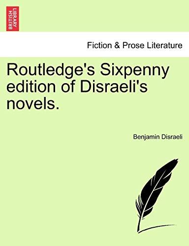 Routledge's Sixpenny edition of Disraeli's novels. - Benjamin Disraeli