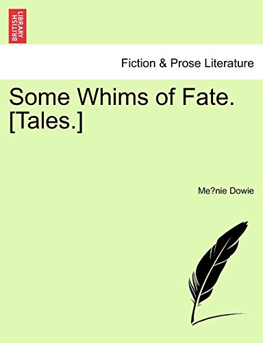 9781241196936: Some Whims of Fate. [Tales.]