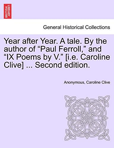 Year After Year. a Tale. by the: Anonymous, Caroline Clive