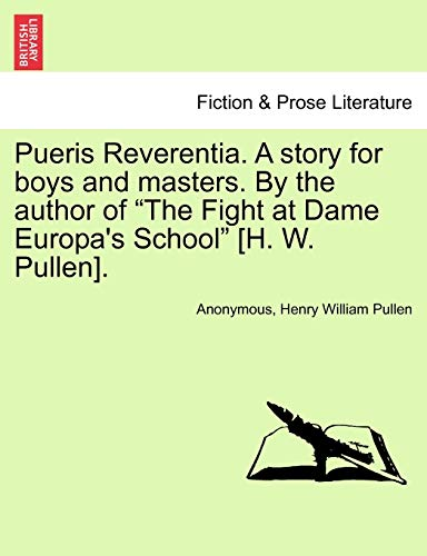 9781241202927: Pueris Reverentia. A story for boys and masters. By the author of