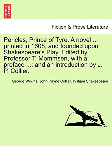 Pericles, Prince of Tyre. a Novel .: George Wilkins, John