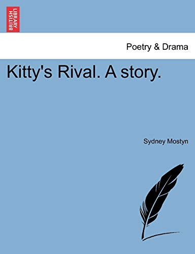 9781241205058: Kitty's Rival. A story.