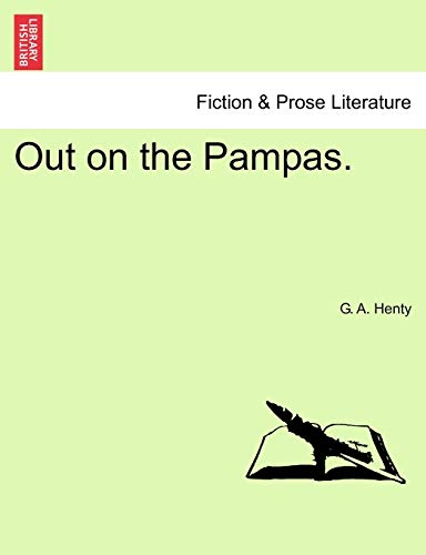 9781241205119: Out on the Pampas.