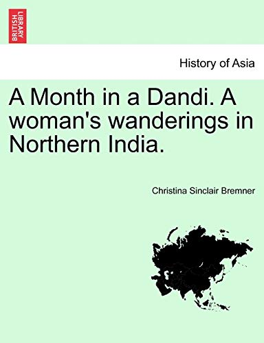 9781241205201: A Month in a Dandi. A woman's wanderings in Northern India.