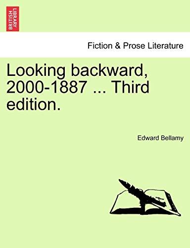 Looking backward, 2000-1887 ... Third edition. (1241205981) by Bellamy, Edward