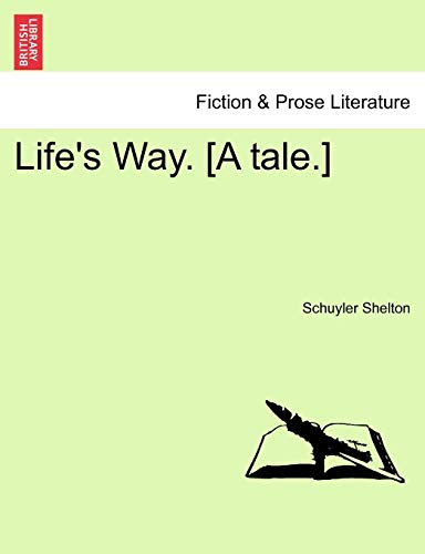 9781241209612: Life's Way. [A tale.]