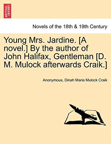 Young Mrs. Jardine. [A novel.] By the author of John Halifax, Gentleman [D. M. Mulock afterwards Craik.] - Anonymous; Dinah Maria Mulock Craik